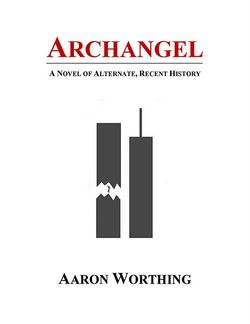 'Archangel: A Novel of Alternate, Recent History,' by Aaron Worthing